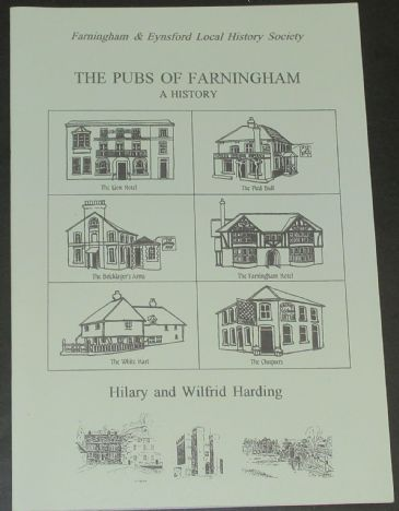 The Pubs of Farningham - A History, by Hilary and Wilfred Harding